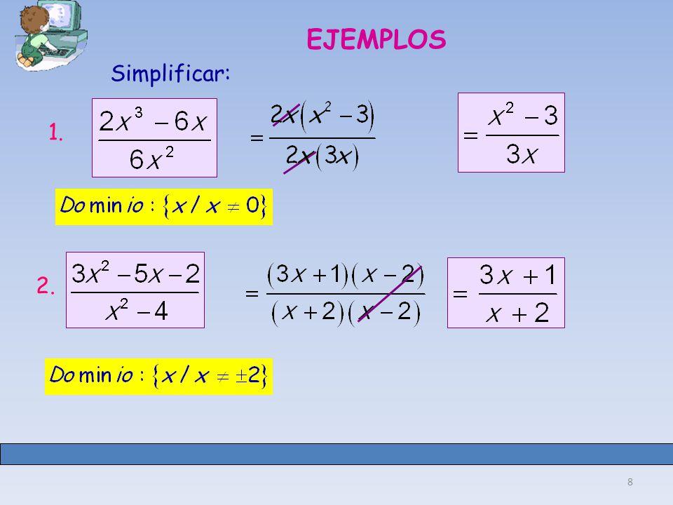 8 EJEMPLOS Simplificar: 1. 2.