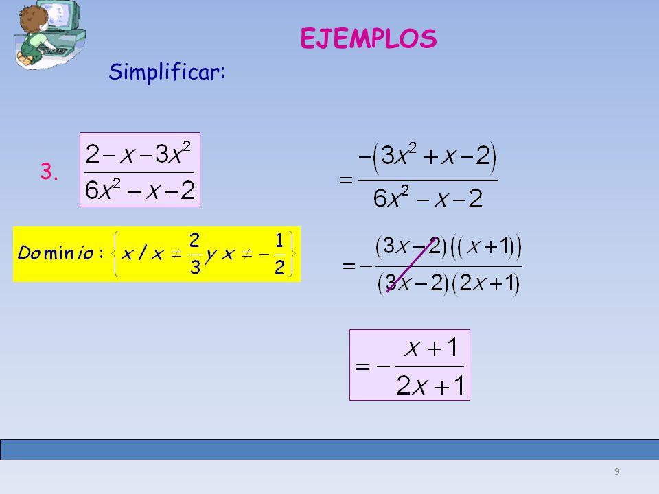 9 EJEMPLOS Simplificar: 3.