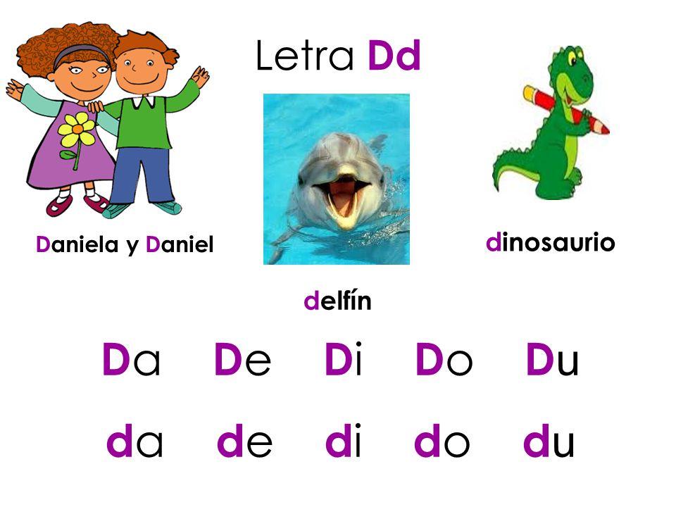 Letra Dd Daniela y Daniel delfín dinosaurio D a D e D i D o D u d a d e d i d o d u