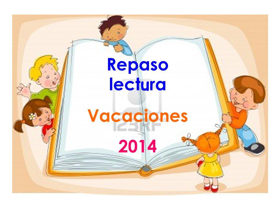 Repaso lect u ra Vacaciones 2014