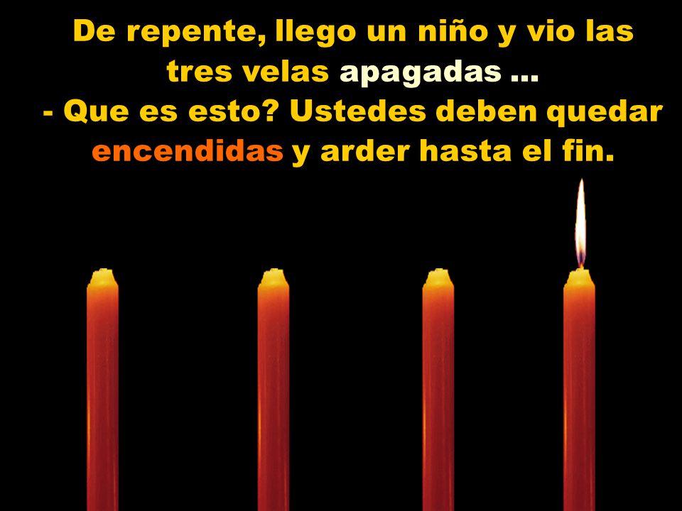 De repente, llego un niño y vio las tres velas apagadas...