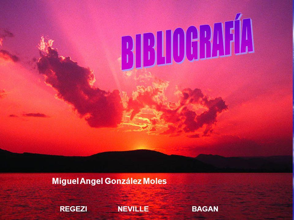 REGEZI NEVILLE BAGAN Miguel Angel González Moles