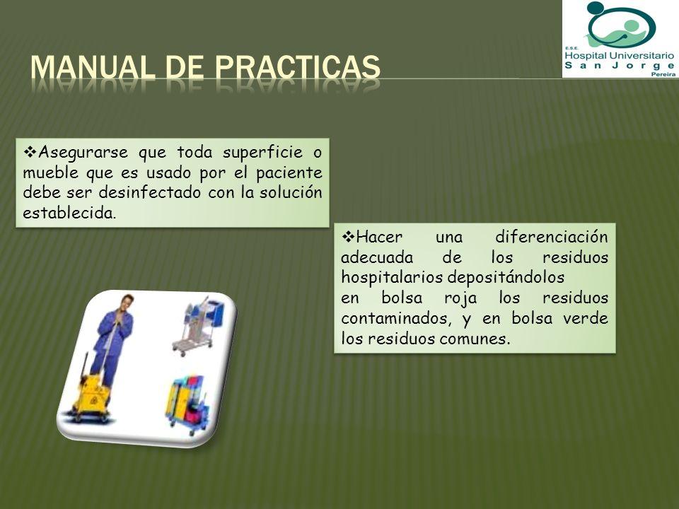 Asegurarse que toda superficie o mueble que es usado por el paciente debe ser desinfectado con la solución establecida. Hacer una diferenciación adecu