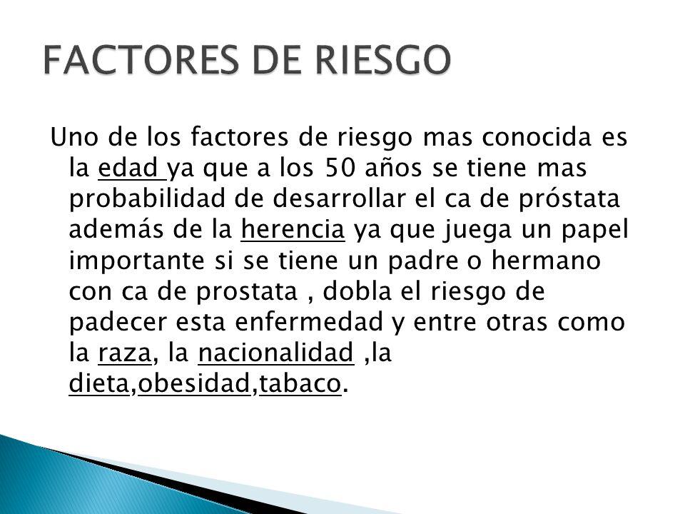 Estadio A El cáncer está localizado dentro de la próstata y se encuentra casualmente cuando se extirpa esta para corregir una obstrucción.