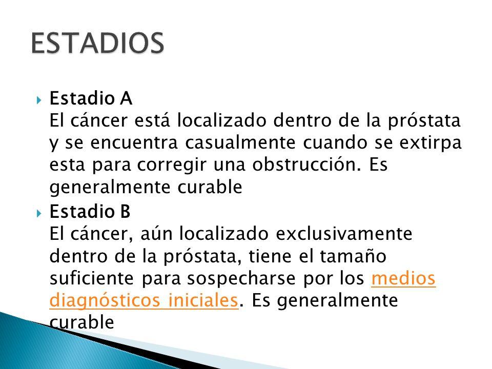 Estadio C El cáncer atraviesa la cápsula de la próstata y compromete tejidos vecinos pero aún no ha producido metástasis.