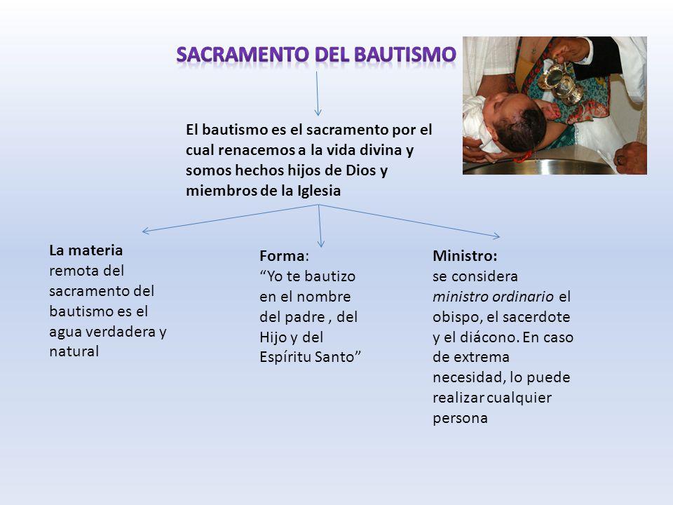 El bautismo es el sacramento por el cual renacemos a la vida divina y ...
