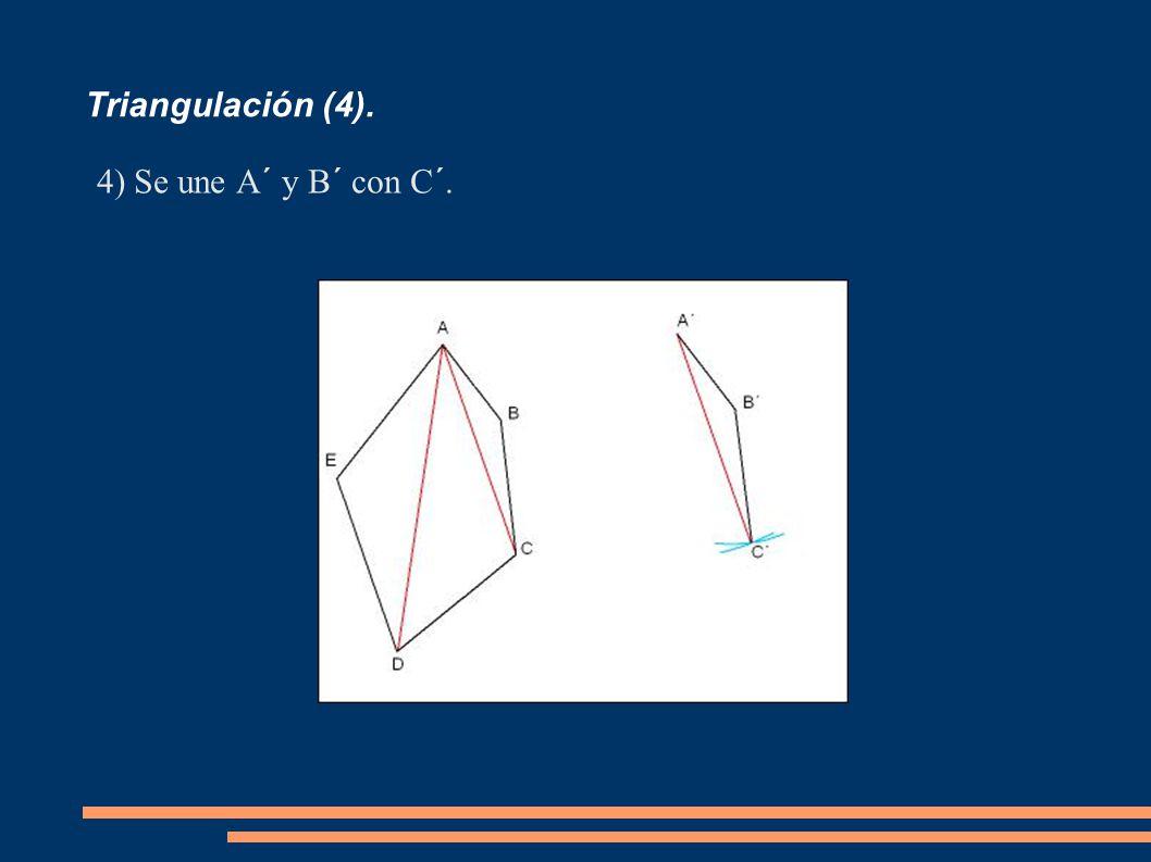 Triangulación (4). 4)Se une A´ y B´ con C´.
