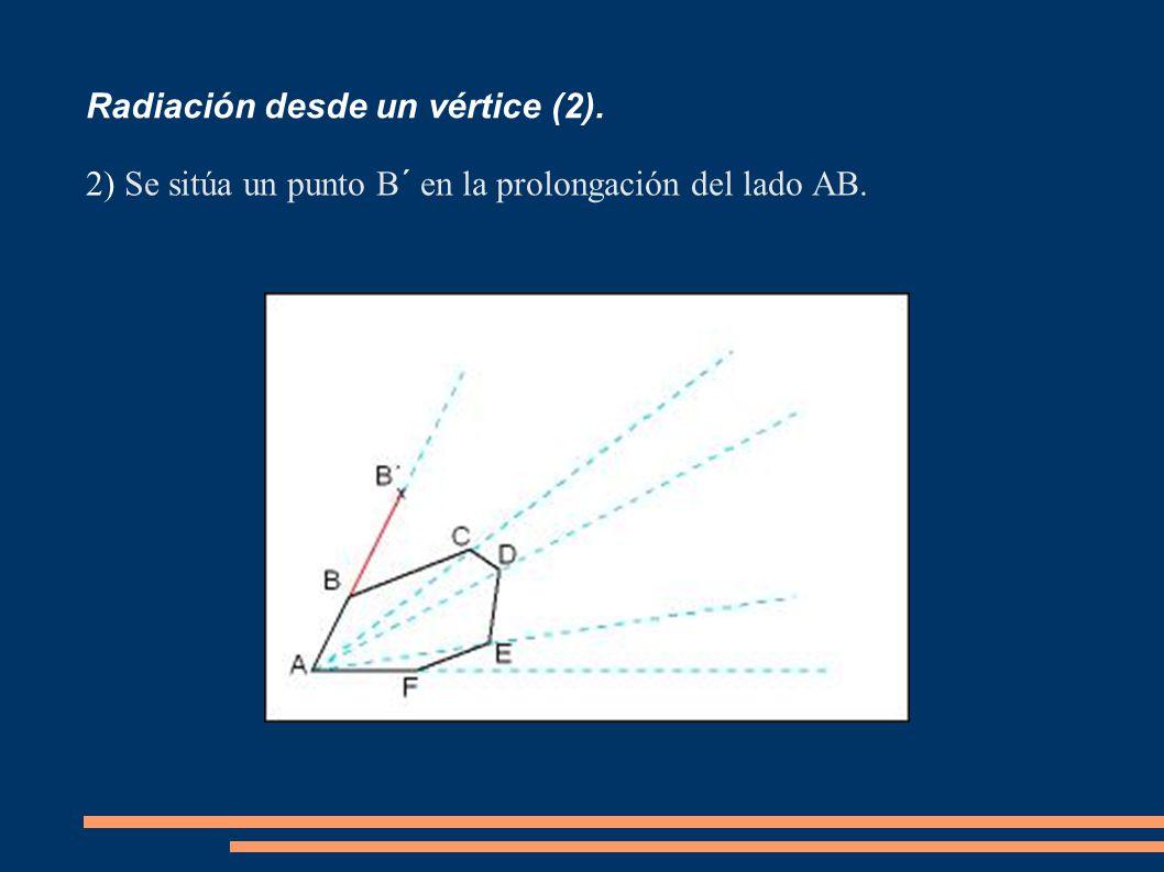 Radiación desde un vértice (2). 2) Se sitúa un punto B´ en la prolongación del lado AB.