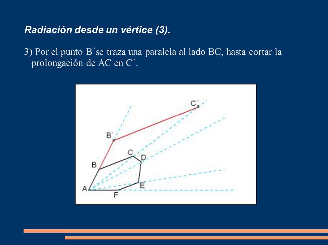 Radiación desde un vértice (3). 3) Por el punto B´se traza una paralela al lado BC, hasta cortar la prolongación de AC en C´.