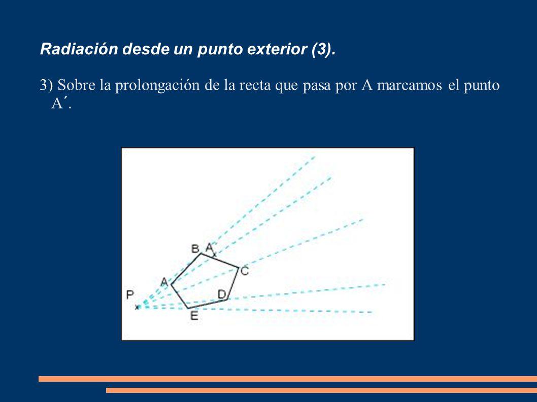 Radiación desde un punto exterior (3). 3) Sobre la prolongación de la recta que pasa por A marcamos el punto A´.