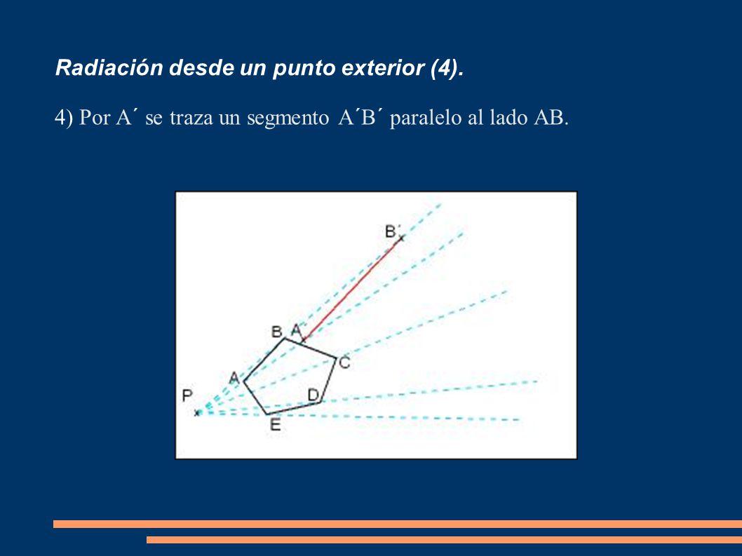 Radiación desde un punto exterior (4). 4) Por A´ se traza un segmento A´B´ paralelo al lado AB.