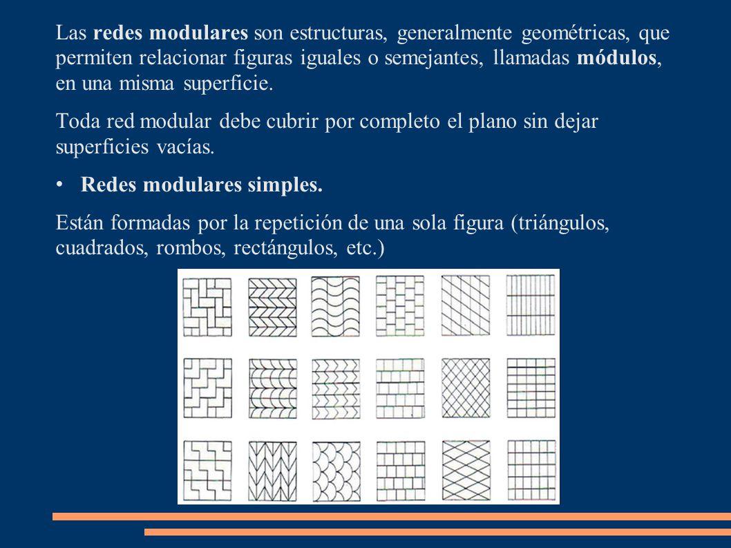 Las redes modulares son estructuras, generalmente geométricas, que permiten relacionar figuras iguales o semejantes, llamadas módulos, en una misma su