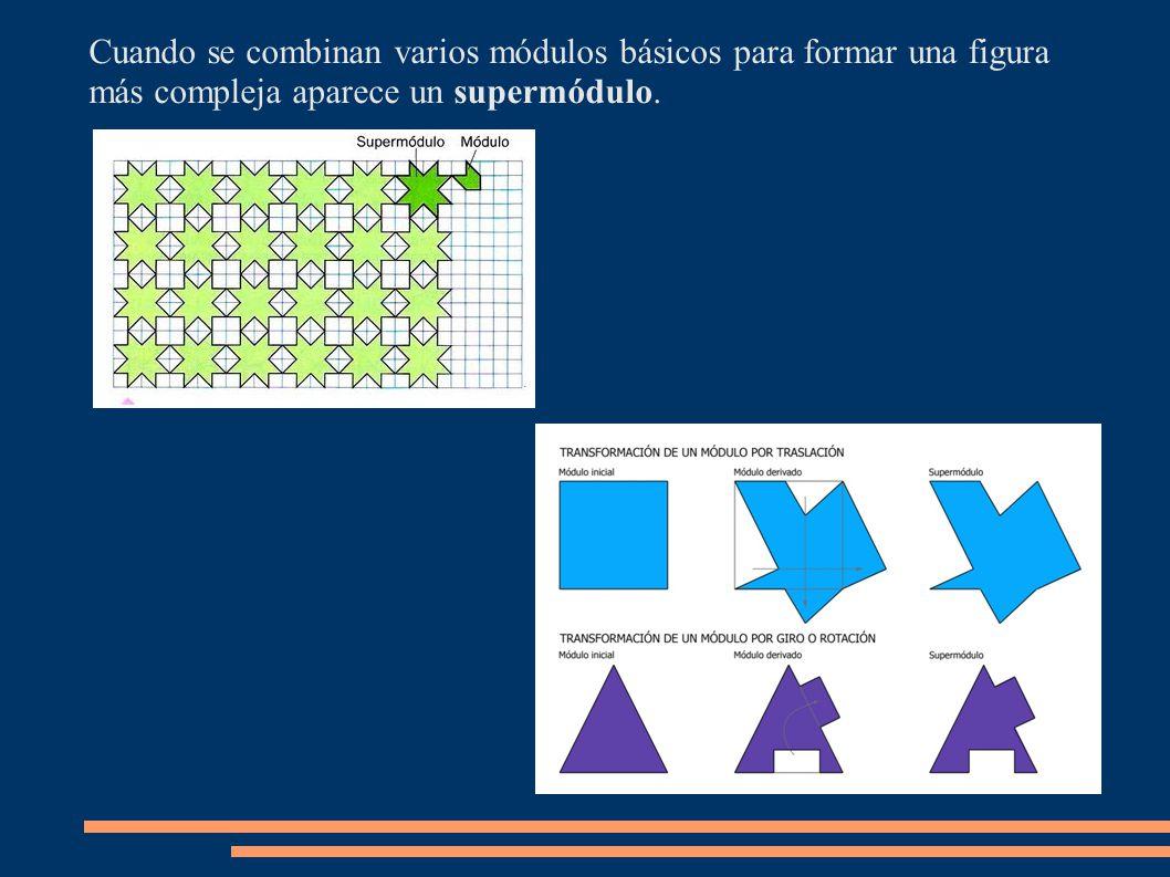 Cuando se combinan varios módulos básicos para formar una figura más compleja aparece un supermódulo.