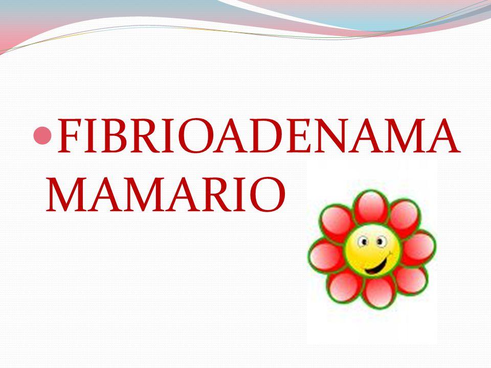  FIBRIOADENAMA MAMARIO