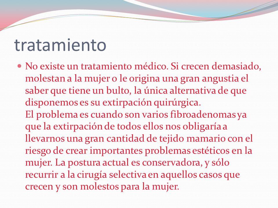 tratamiento  No existe un tratamiento médico.