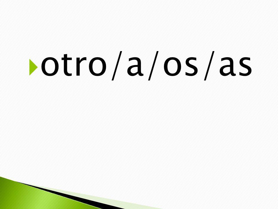  otro/a/os/as