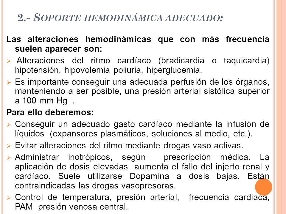 3.-M ANTENER UNA OXIGENACIÓN ADECUADA : La asistencia mecánica respiratoria es necesaria para mantener una adecuada oxigenación y ventilación.