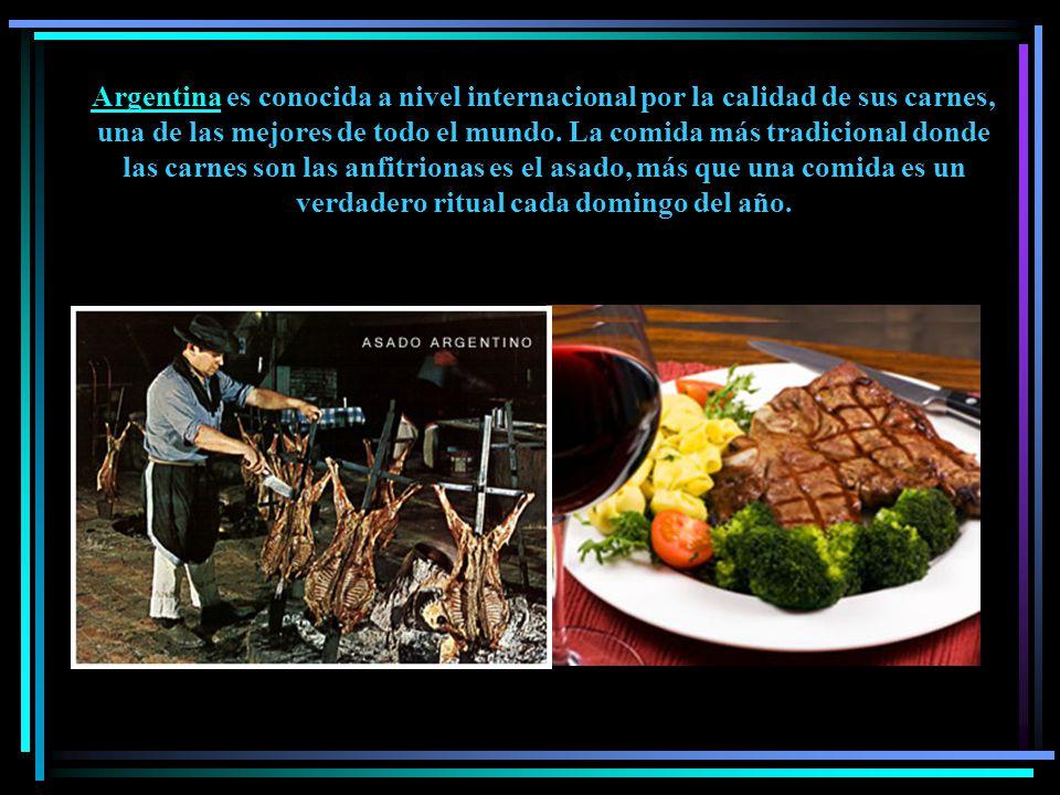 ArgentinaArgentina es conocida a nivel internacional por la calidad de sus carnes, una de las mejores de todo el mundo.