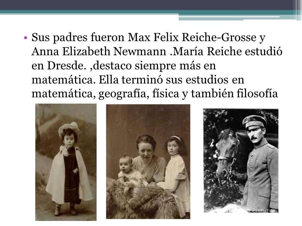 Biografía María Reiche (Victoria María Reiche-Grosse Newmann) nacio en Alemania en Dresde nacio el 15 de mayo de 1903 - † 8 de junio de 1998, en Lima, Perú Sus padres fueron Max Felix Reiche-Grosse y Anna Elizabeth Newmann.María Reiche estudió en Dresde.,destaco siempre más en matemática.