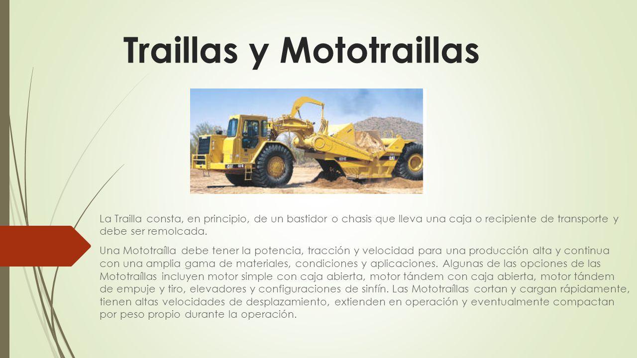 Traillas y Mototraillas La Trailla consta, en principio, de un ...