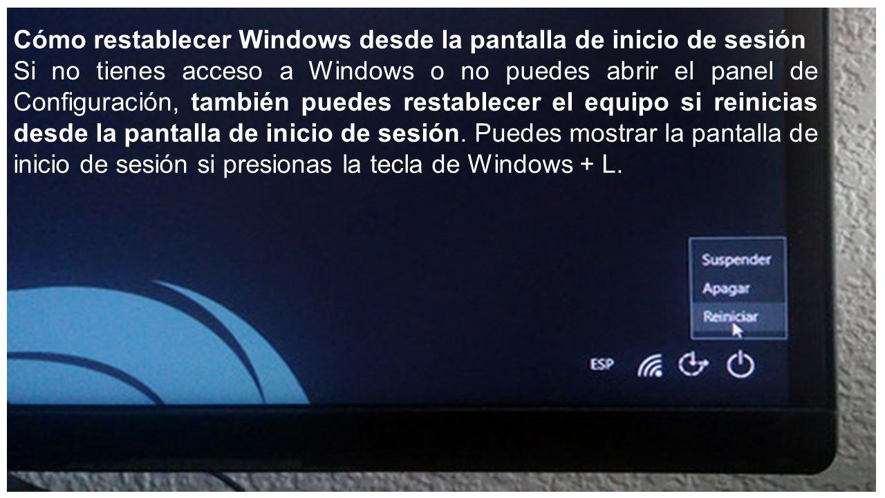 Cómo restablecer Windows 10 a su estado original sin perder tus ...