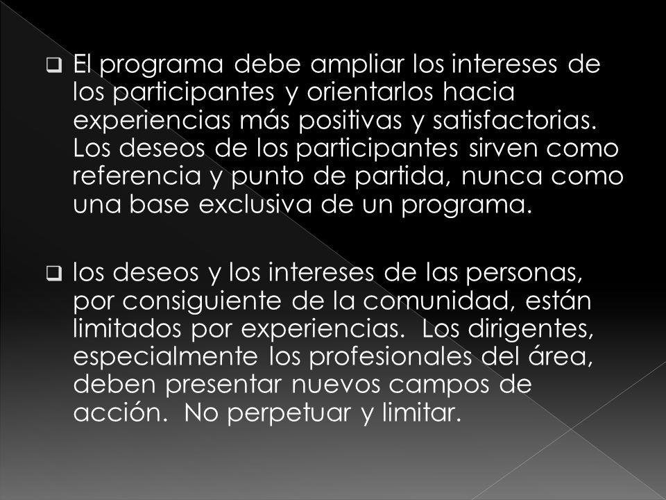  El programa debe ampliar los intereses de los participantes y orientarlos hacia experiencias más positivas y satisfactorias.