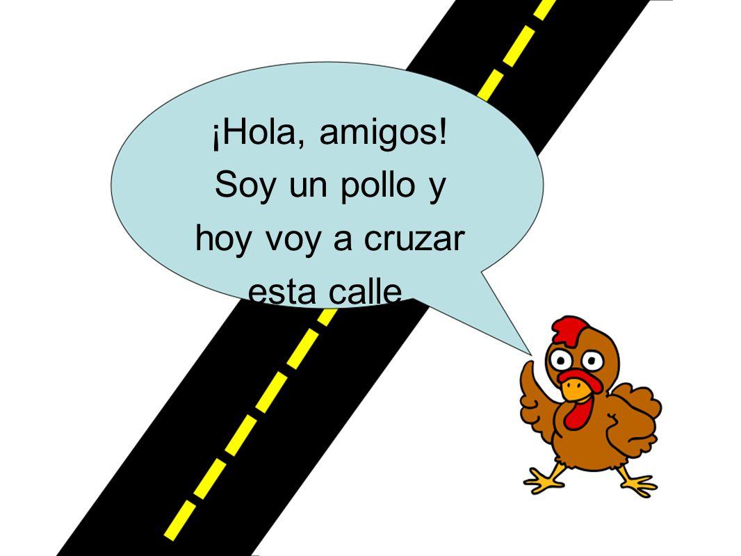 Pero no soy un pollo loco. Hay mucho tráfico hoy.