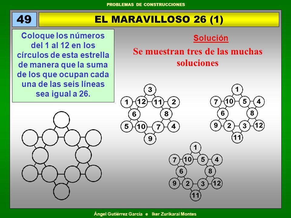 Ángel Gutiérrez García e Iker Zurikarai Montes PROBLEMAS DE CONSTRUCCIONES EL MARAVILLOSO 26 (1) 49 Coloque los números del 1 al 12 en los círculos de