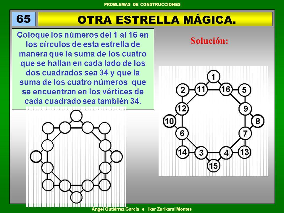 Ángel Gutiérrez García e Iker Zurikarai Montes PROBLEMAS DE CONSTRUCCIONES OTRA ESTRELLA MÁGICA. 65 Coloque los números del 1 al 16 en los círculos de