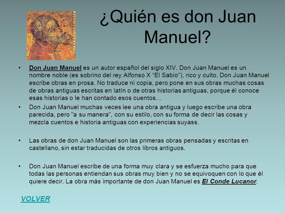 """¿Quién es don Juan Manuel? Don Juan Manuel es un autor español del siglo XIV. Don Juan Manuel es un nombre noble (es sobrino del rey Alfonso X """"El Sab"""