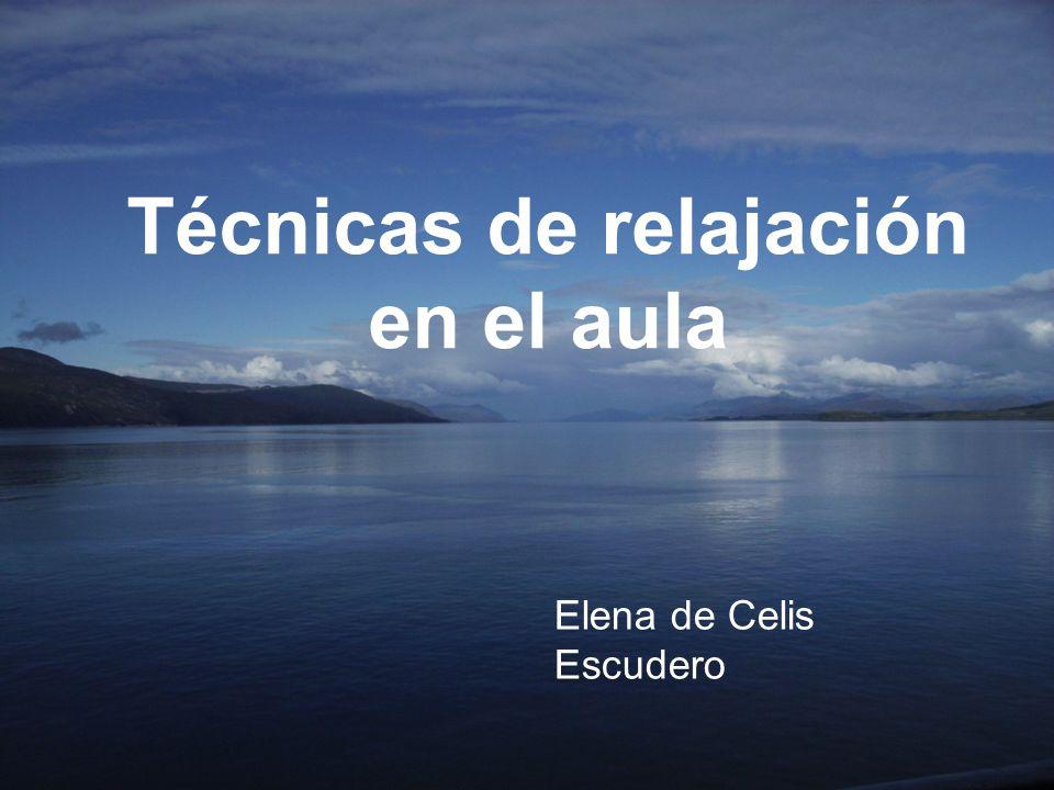 Técnicas de relajación en el aula Elena de Celis Escudero