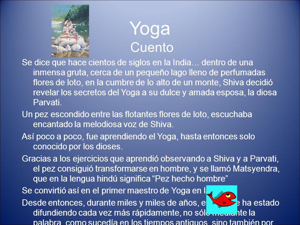 Yoga Cuento Se dice que hace cientos de siglos en la India… dentro de una inmensa gruta, cerca de un pequeño lago lleno de perfumadas flores de loto,