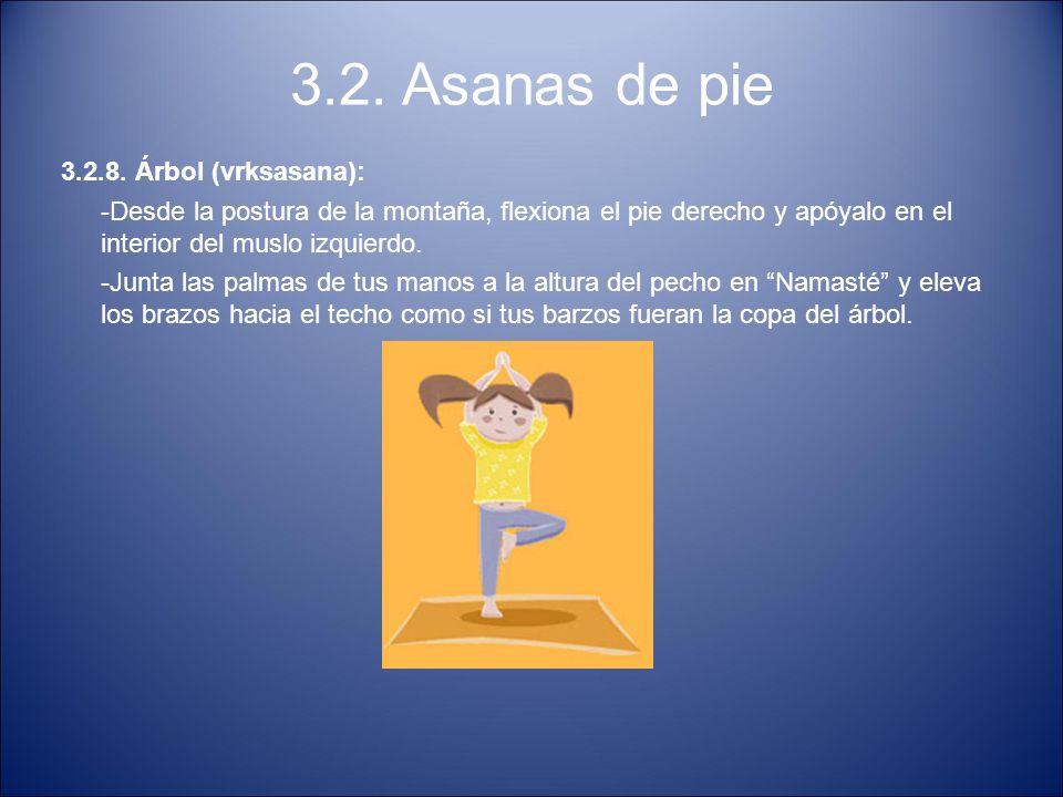 3.2. Asanas de pie 3.2.8. Árbol (vrksasana): -Desde la postura de la montaña, flexiona el pie derecho y apóyalo en el interior del muslo izquierdo. -J