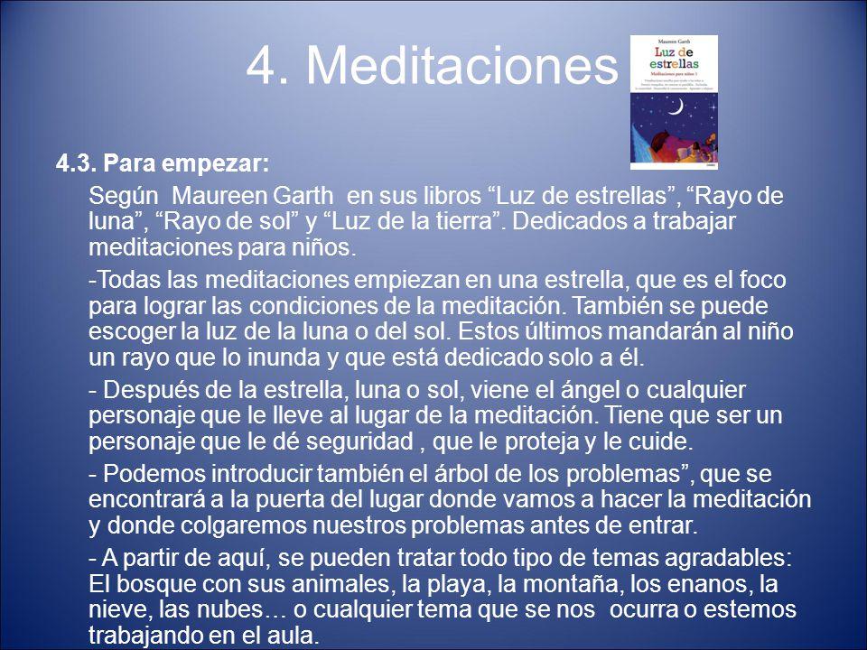 """4. Meditaciones 4.3. Para empezar: Según Maureen Garth en sus libros """"Luz de estrellas"""", """"Rayo de luna"""", """"Rayo de sol"""" y """"Luz de la tierra"""". Dedicados"""