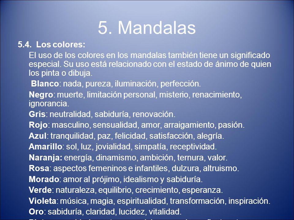 5. Mandalas 5.4. Los colores: El uso de los colores en los mandalas también tiene un significado especial. Su uso está relacionado con el estado de án