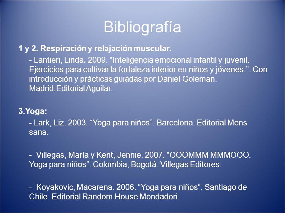 """Bibliografía 1 y 2. Respiración y relajación muscular. - Lantieri, Linda. 2009. """"Inteligencia emocional infantil y juvenil. Ejercicios para cultivar l"""