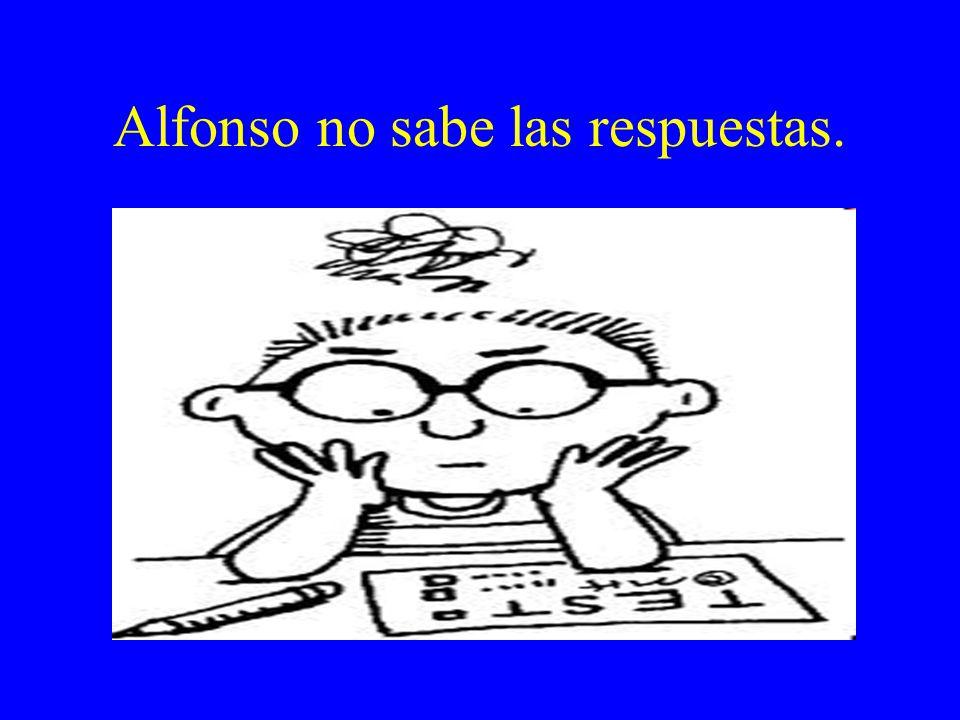 Alfonso no sabe las respuestas.