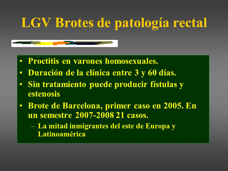 LGV Brotes de patología rectal Proctitis en varones homosexuales.