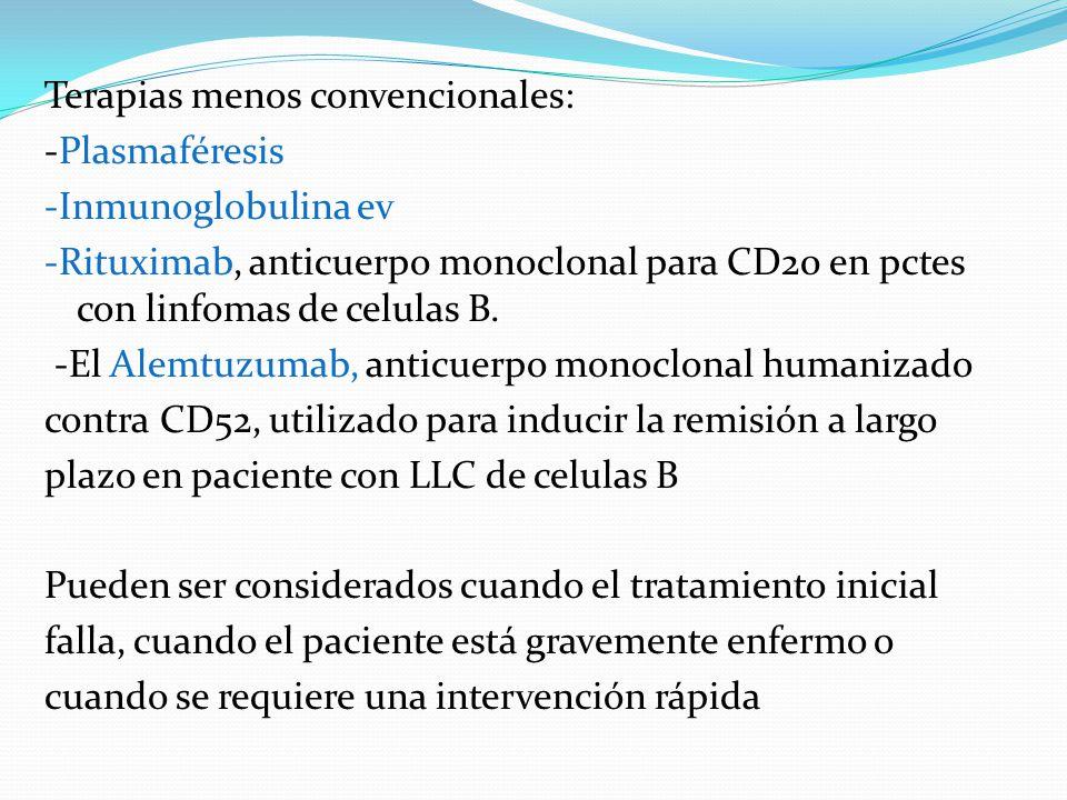 Terapias menos convencionales: -Plasmaféresis -Inmunoglobulina ev -Rituximab, anticuerpo monoclonal para CD20 en pctes con linfomas de celulas B.