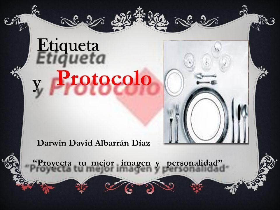 Darwin David Albarrán Díaz Etiqueta Protocolo y Proyecta tu mejor imagen y personalidad