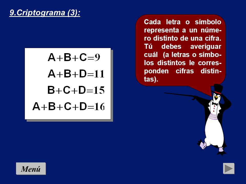 8.Criptograma (2): Menú Cada letra o símbolo representa a un núme- ro distinto de una cifra.