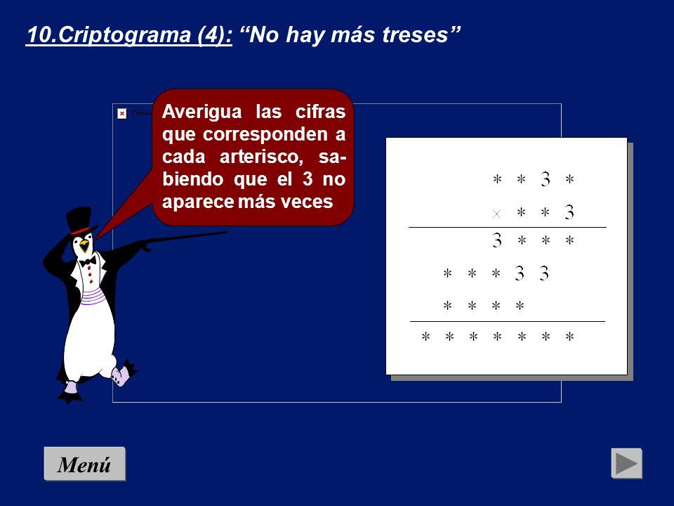 9.Criptograma (3): Menú Cada letra o símbolo representa a un núme- ro distinto de una cifra.