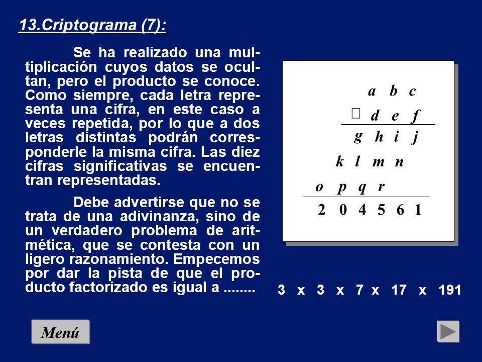 12.Criptograma (6): Mucho más que amor Menú A M O R X A M O R * * * * A M O R