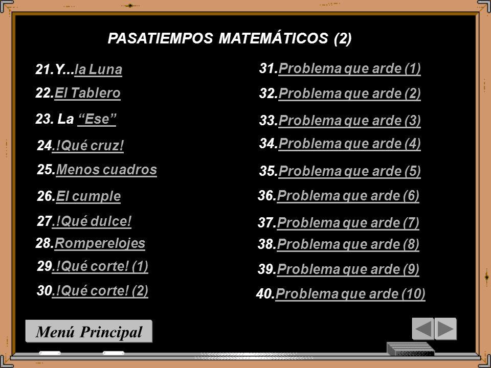 PASATIEMPOS MATEMÁTICOS (1) Menú Principal Esquema : Cómo abordar un problema : Cómo abordar un problema 1.Crucigrama (1)Crucigrama (1) 2.Crucigrama (2)Crucigrama (2) 3.Crucigrama simétricoCrucigrama simétrico 4.Numerograma (1)Numerograma (1) 5.Numerograma (2)Numerograma (2) 6.Numerograma(3)Numerograma(3) 7.Criptograma (1)Criptograma (1) 8.Criptograma (2)Criptograma (2) 10..Criptograma (4)Criptograma (4) 11.Criptograma (5)Criptograma (5) 12.Criptograma (6)Criptograma (6) 13.Criptograma (7)Criptograma (7) 14.Criptograma (8)Criptograma (8) 15.Criptograma (9)Criptograma (9) 16.Criptograma (10)Criptograma (10) 17.Criptograma (11)Criptograma (11) 18.Criptograma (12)Criptograma (12) 19.Criptograma (13)Criptograma (13) 20.Sopa de letrasSopa de letras 9.