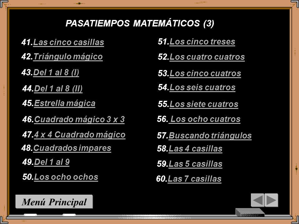 PASATIEMPOS MATEMÁTICOS (2) Menú Principal 21.Y...la Lunala Luna 22.El TableroEl Tablero 23.