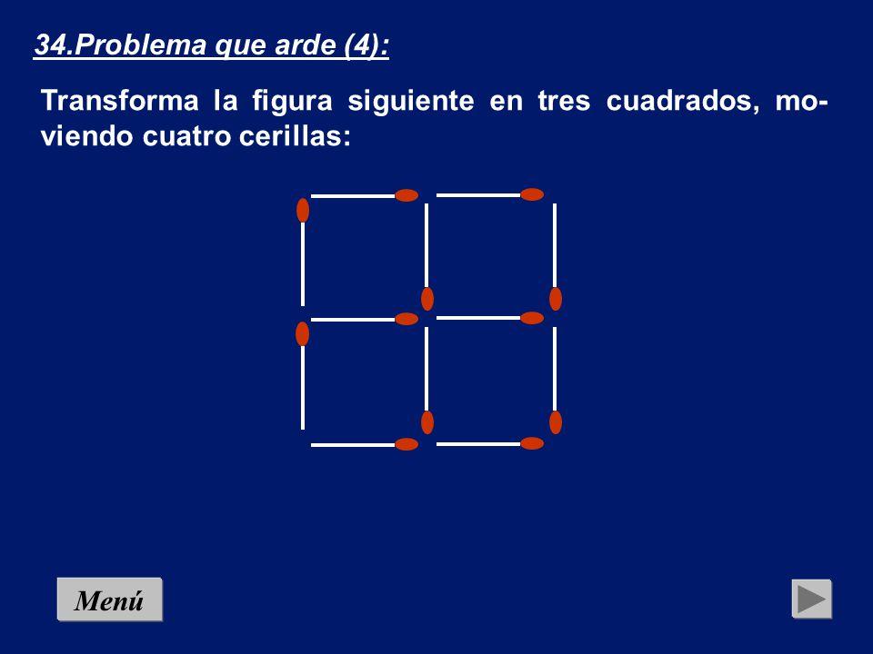 33.Problema que arde (3): Tenemos doce cerillas dispuestas en rueda hexagonal, que forman 6 triángulos equiláteros.