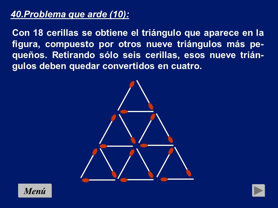 39.Problema que arde (9): Tenemos cuatro cerillas formando un asador, en cuyo interior se encuentra un chuletón de ternera de Ávila.