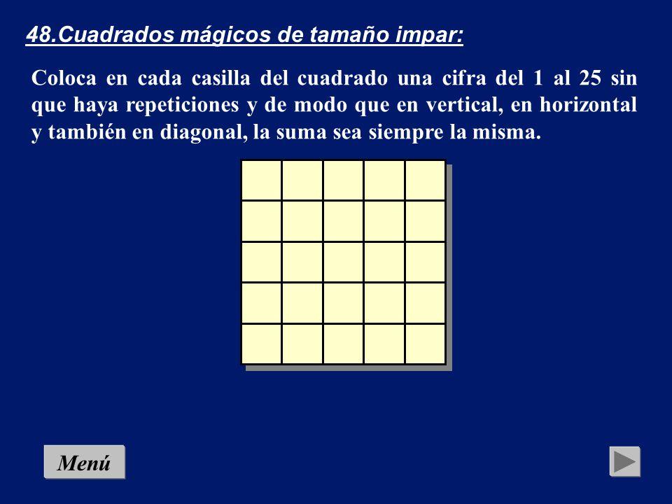 47.Cuadrado mágico 4 x 4: Coloca en cada casilla del cuadrado una cifra del 1 al 16 sin que haya repeticiones y de modo que en vertical, en horizontal y también en diagonal, la suma sea siempre la misma.