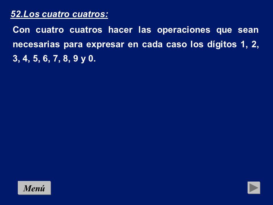 51.Los cinco treses: Con cinco treses (no treces), y haciendo las operaciones precisas, obtener como resultado 100.