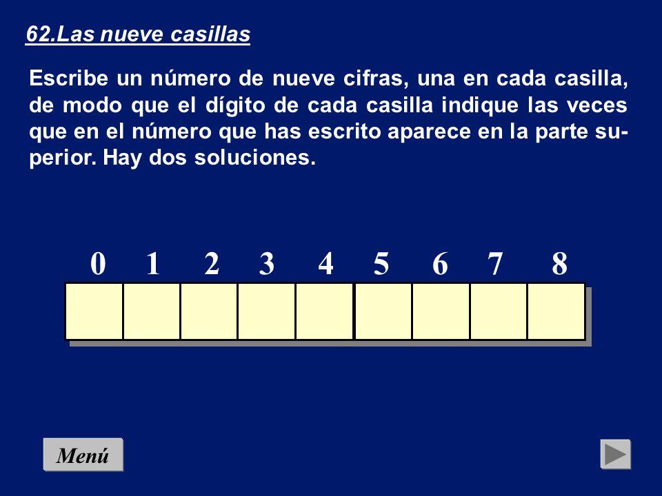 61.Las ocho casillas Escribe un número de ocho cifras, una en cada casilla, de modo que el dígito de cada casilla indique las veces que en el número que has escrito aparece en la parte su- perior.
